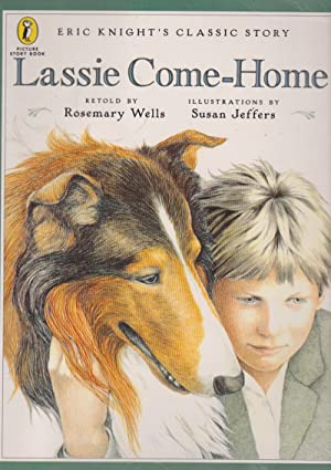 Lassie Come-Home (Eric Night's Classic Story): Rosemary Wells (retold)