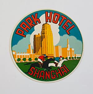 Original Vintage Luggage Label - Park Hotel, Shanghai