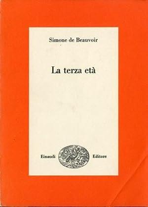 La terza eta'.: De Beauvoir, Simone