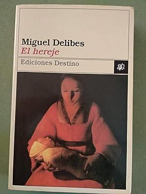 El Hereje: DELIBES, MIGUEL