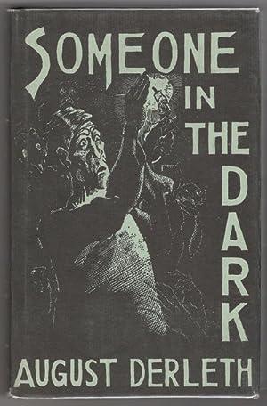 Someone in the Dark by August Derleth: August Derleth, August