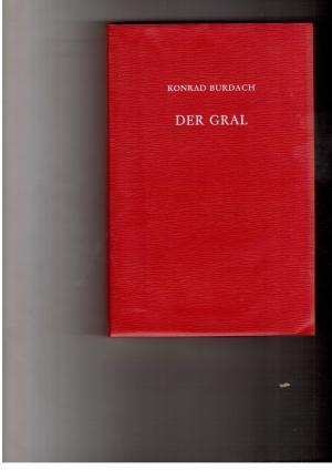 Der Gral - Forschungen über seinen Ursprung: Konrad Burdach