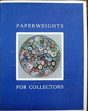 Paperweights for Collectors. An illustrated history and identification guide for antique and mode...