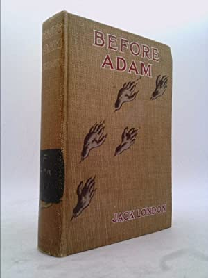 Before Adam / by Jack London ;: London, Jack, (1876-1916)