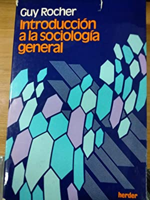 Introduccion a la sociologia general (Spanish Edition): Guy Rocher