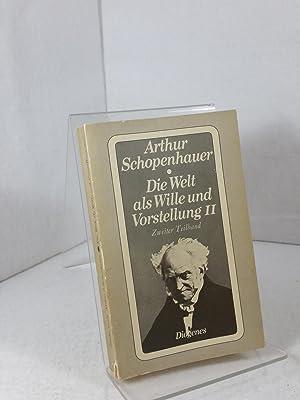 Zürcher Ausgabe; Band IV : Die Welt: Schopenhauer, Arthur: