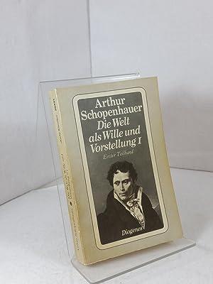 Zürcher Ausgabe; Band 1., Die Welt als: Schopenhauer, Arthur: