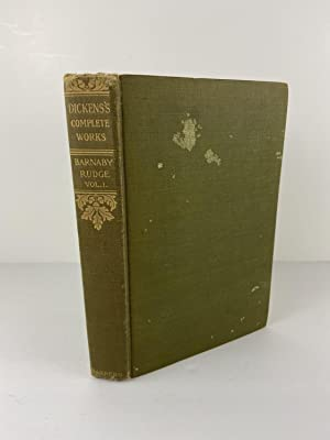 Barnaby Rudge Volume I: Dickens's Complete Works: Charles Dickens