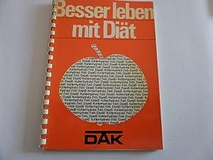 Besser leben mit Diät Diätetisches Kochbuch für: DAK: