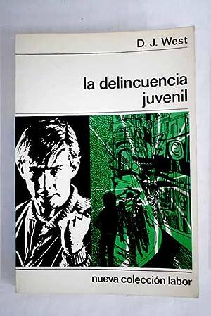 La delincuencia juvenil: West, D. J.