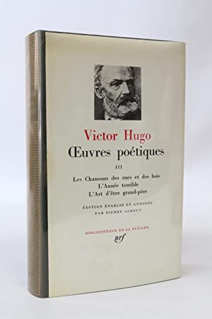 Oeuvres poétiques, volume III : Les chansons: HUGO Victor