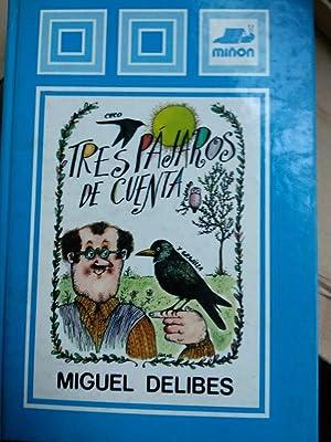 TRES PÁJAROS DE CUENTA: Delibes, Miguel