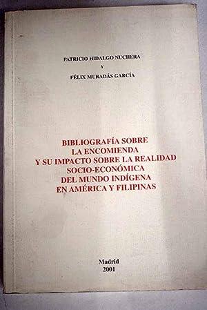 Bibliografía sobre la encomienda y su impacto: Hidalgo Nuchera, Patricio