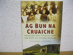 Ag Bun Na Cruaiche: Folklore and Folklife: Caitriona, Hastings,: