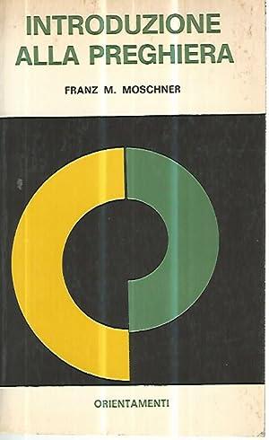 Introduzione alla preghiera: Franz M. Moschner