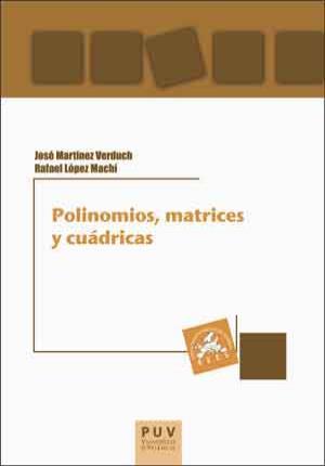 Polinomios, matrices y cuádricas: Martínez Verduch, José
