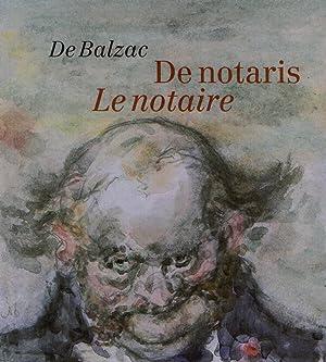 De notaris - Le notaire. De notaris: Balzac, Honoré de.