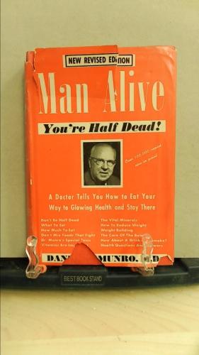Man Alive - You're Half Dead: Munro, Daniel Colin