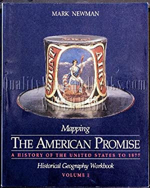 Mapping the American Promise: Historical Geography Workbook: Newman, Mark