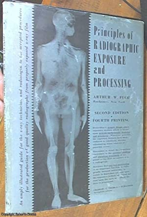 Principles of Radiographic Exposure and Processing: Fuchs, Arthur W.