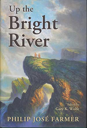 Up the Bright River: Philip Jose Farmer