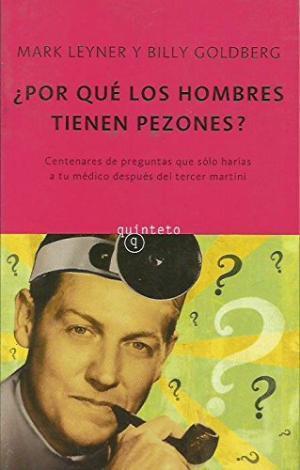 POR QUÉ LOS HOMBRES TIENEN PEZONES?: Leyner,Mark/Goldberg,Billy