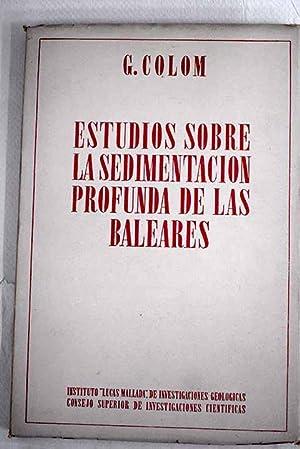 Estudios sobre la sedimentación profunda de las: Colom, Guillermo