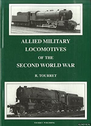 Allied Military Locomotives of the Second World: Tourret, Richard