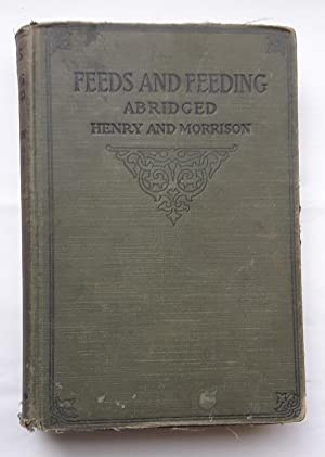 Feeds and Feeding Abridged: Henry, W. A.