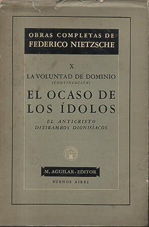 LA VOLUNTAD DEL DOMINIO (CONTINUACION). EL OCASO: NIETZSCHE, Federico.