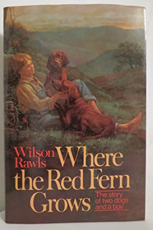 WHERE THE RED FERN GROWS (DJ protected: Rawls, Wilson