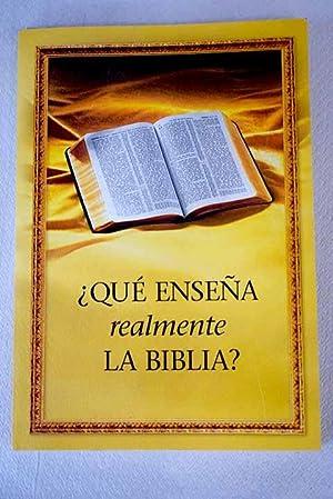 Qué enseña realmente la Biblia?