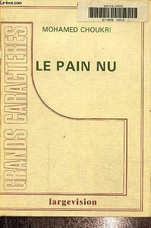 Le pain nu. Texte en gros caractères.: Choukri Mohamed