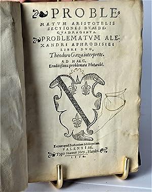 PROBLEMATUM ARISTOTELIS SECTIONES DUAE DE QUADRAGINTA. Libro: Theodoro Gaza.