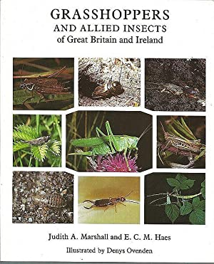 Grasshoppers and Allied Insects of Great Britain: Marshall, J.A. &