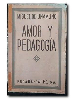 AMOR Y PEDAGOGÍA: UNAMUNO, MIGUEL DE