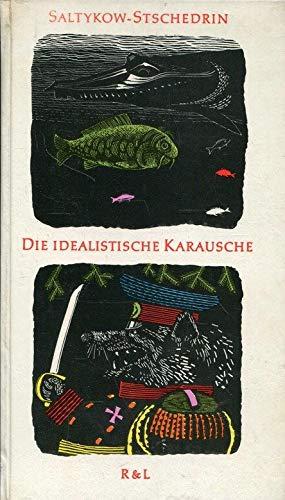 Die idealistische Karausche: Saltykov, Michail E.: