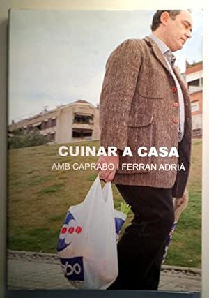 CUINAR A CASA AMB CAPRABO I FERRAN: ADRIÀ, Ferran