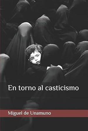 En Torno Al Casticismo: De Unamuno, Miguel