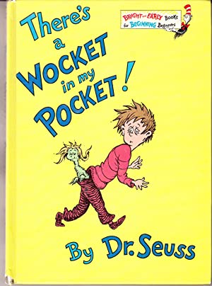 There's a Wocket in My Pocket!: Seuss, Dr.