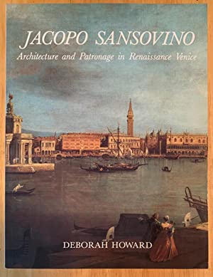 Jacopo Sansovino. Architecture and Patronage in Renaissance Venice