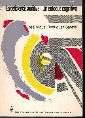 La deficiencia auditiva: un enfoque cognitivo: Rodríguez Santos, José