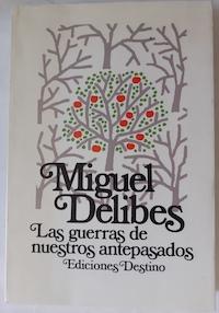 Las guerras de nuestros antepasados: Miguel Delibes