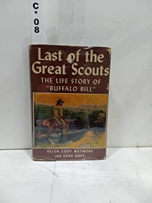 Last of the Great Scouts: The Life: Helen Cody Wetmore,
