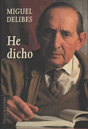 HE DICHO: Miguel Delibes -