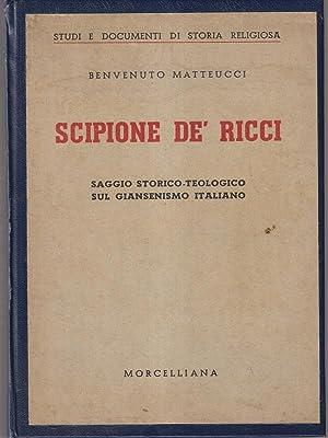 Scipione De' Ricci. Saggio storico-teologico sul giansenismo: Matteucci, Benvenuto