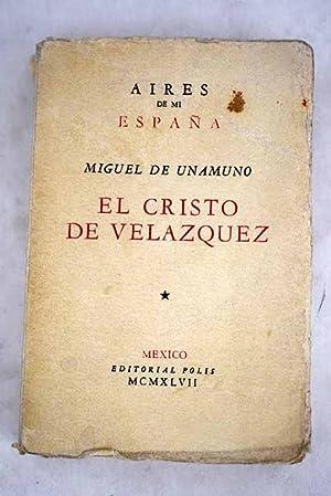 El Cristo de Velázquez: Unamuno, Miguel de