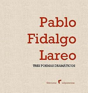 Tres poemas dramáticos.: FIDALGO LAREDO, Pablo.