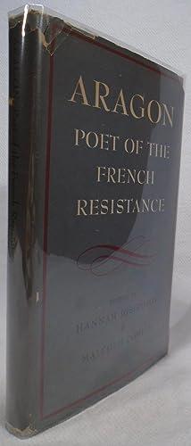 Aragon: Poet of the French Resistance: JOSEPHSON, Hannah; COWLEY,