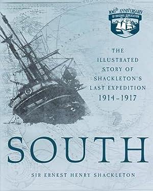 South: The Illustrated Story of Shackleton's Last: Shackleton, Ernest Henry